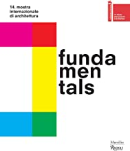 Fundamentals: 14th International Architecture Exhibition-- La Biennale di Venezia