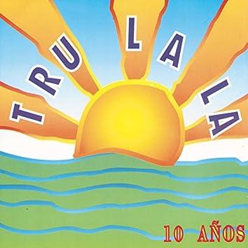 Tru La La: 10 Años