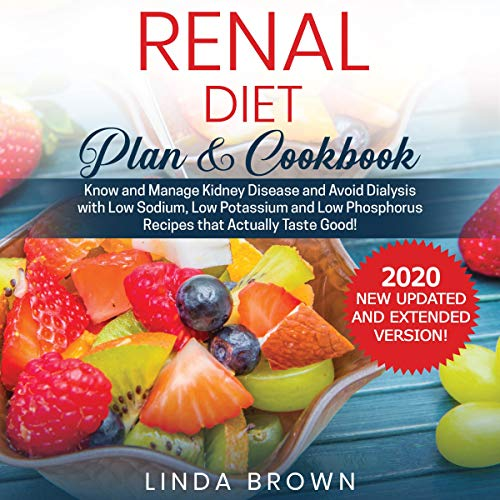 『Renal Diet Plan & Cookbook 2020 New Updated and Extended Version!』のカバーアート