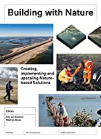 Building With Nature: Creating, Implementing and Upscaling Nature-Based Solutions