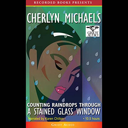 Counting Raindrops Through a Stained Glass Window audiobook cover art