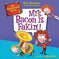 Mrs. Bacon Is Fakin!: Library Edition (My Weirder-est School)