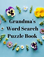 Grandma's Word Search Puzzle Book: 100 Large Print Word Search Books For Adults - Word Search Puzzle Book for Women, Girls, Moms - Best Puzzle Book for Grandma