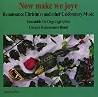 Now Make We Joye by Ensemble De Organographia (2012-05-03)