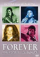 Michael Jackson - Forever - La Vera Storia Del Re Del Pop [Italian Edition]