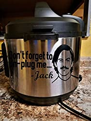 """Don't forget to unplug me -Jack"" Instant Pot Decal 