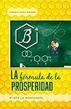 B4- Ser La Respuesta- Parte 4 de La Fórmula de la Prosperidad: Sesión B4- Vitamina Empresarial para saber responder