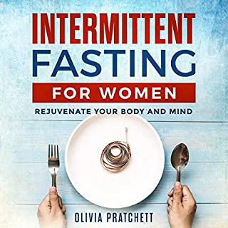 Intermittent Fasting for Women     Rejuvenate Your Body and Mind              By:                                                                                                                                 Olivia Pratchett                               Narrated by:                                                                                                                                 Anne Valliere                      Length: 1 hr and 35 mins     1 rating     Overall 1.0