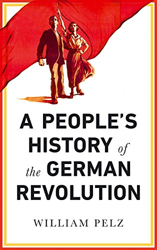 A People\'s History of the German Revolution: 1918-19