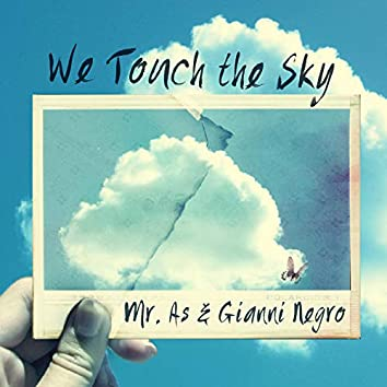 We Touch the Sky