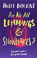 Are We All Lemmings and Snowflakes?