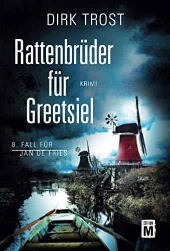 Rattenbrüder für Greetsiel - Ostfriesland-Krimi (Jan de Fries, 8)