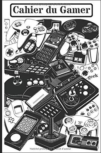 Cahier du Gamer: Carnet bloc notes pour les geek   les passionnés de jeu et les fous de la manette ! Calepin pratique facile à emporter partout   120 ... inches   cadeau original pour tous les fans