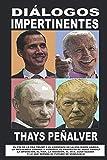 DIALOGOS IMPERTINENTES: El Fin de la Era Trump y el comienzo de la era Biden-Harris