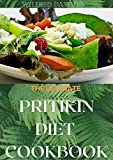 THE ULTIMATE PRITIKIN DIET COOKBOOK: A Complete Science Based Diet For...