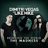 Bringing the World the Madness von Dimitri Vegas & Like Mike