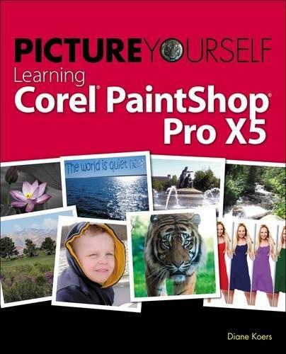 Picture Yourself Learning Corel PaintShop Pro X5