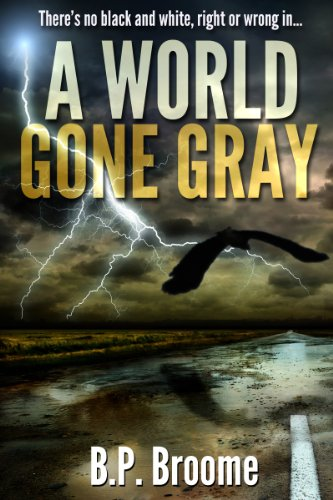 A World Gone Gray by [B.P. Broome]