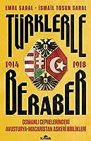 Türklerle Beraber - Osmanli Cephelerindeki Avusturya-Macaristan Askeri Birlikleri 1914-1918