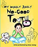 My Wiggly Jiggly No Good Tooth!