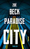 Paradise City: Thriller (... von Zoë Beck