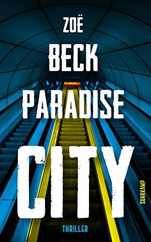 Buchseite und Rezensionen zu 'Paradise City: Thriller (suhrkamp taschenbuch)' von Zoë Beck