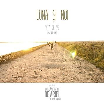 """Luna si noi (Din filmul """"Ziua când am dat de aripi"""")"""