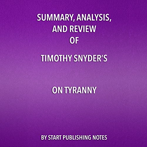 Summary, Analysis, and Review of Timothy Snyder's On Tyranny  By  cover art