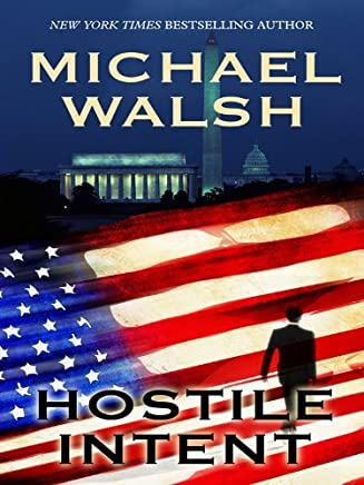 Hostile Intent (Wheeler Hardcover) by Michael Walsh (2010-03-03)