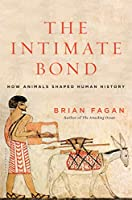 The Intimate Bond: How Animals Shaped Human History