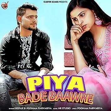 Piya Bade Baawre - Single