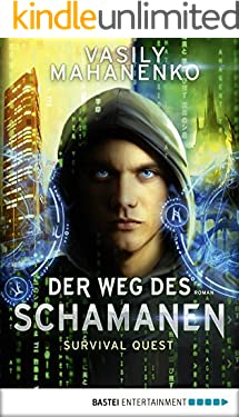 Survival Quest: Der Weg des Schamanen: Roman (Survival Quest-Serie 1)