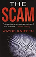 The Scam: The Greatest Scam Ever Perpetrated on Christians Stolen Identity