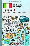 Italia Mi Diario de Viaje: Libro de Registro de Viajes Guiado Infantil - Cuaderno de Recuerdos de Actividades en Vacaciones para Escribir, Dibujar, Afirmaciones de Gratitud para Niños y Niñas