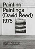 Painting Paintings (David Reed) 1975