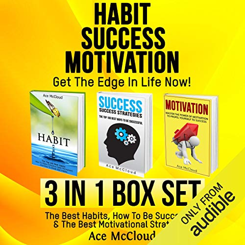 Habit, Success, Motivation: Get the Edge in Life Now! cover art