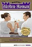Fürsten-Roman 2547 - Adelsroman: Kreuzfahrt ins Glück (German Edition)