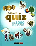 Le grand quiz en 2000 questions - Dès 8 ans