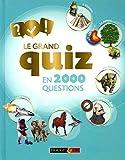 Le grand quiz en 2000 questions - Dès 8 ans