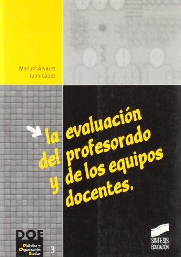 La evaluación del profesorado y de los equipos docentes: 3 (Didáctica y organización escolar)