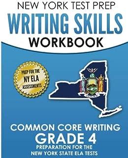 NEW YORK TEST PREP Writing Skills Workbook Common Core Writing Grade 4: Preparation for the New York State English Language Arts Test