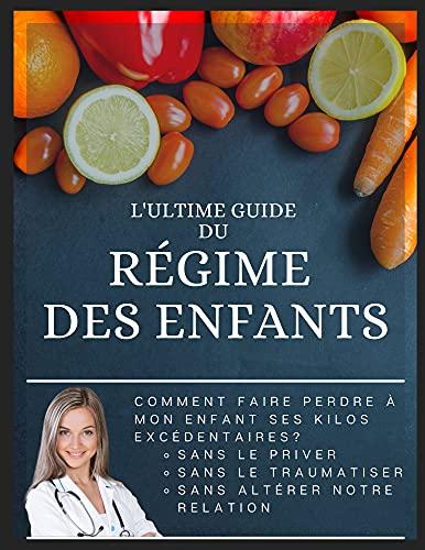 Couverture du livre L'ULTIME Guide du RÉGIME des enfants