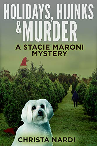 Holidays, Hijinks & Murder (A Stacie Maroni Mystery Book 5) by [Christa Nardi]