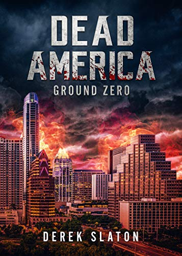 Dead America - Ground Zero by Derek Slaton ebook deal