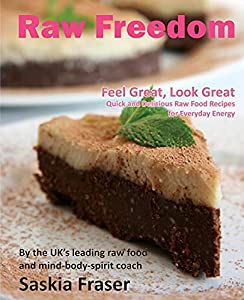 Download raw freedom quick and delicious raw food recipes for product description there are over 80 quick easy and delicious raw food recipes in this beautiful recipe book each recipe has its own full colour photo to forumfinder Image collections