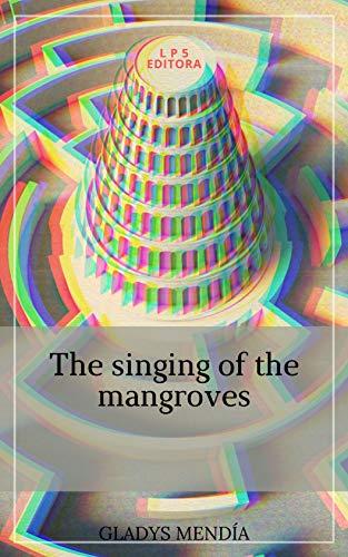 The singing of the mangroves (Collection Lenguas como manglares Book 9) (English Edition)