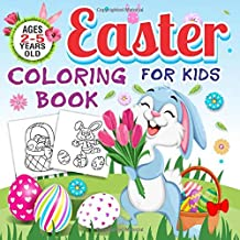 Easter Coloring Book for Kids Ages 2-5 Years Old: Toddlers & Preschool Fun Easter Stuff Coloring Pages   Bunny, Big Egg, Funny Animals & More