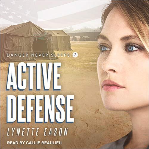 Active Defense: Danger Never Sleeps Series, Book 3