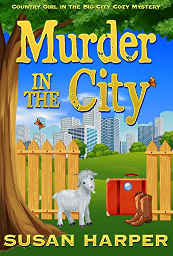 Murder in the City (Country Girl in the Big City Cozy Mystery Book 1) by [Susan Harper]