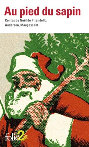 Au pied du sapin: Contes de Noël de Pirandello, Andersen, Maupassant...